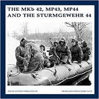 ??FREE?? MKB42, MP43, MP44 And The Sturmgewehr 44 (The Propaganda Photo Series). Legal Bronco crime Thailand circa FaxBack