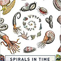 Spirals In Time: The Secret Life And Curious Afterlife Of Seashells Book Pdf