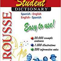 {* TXT *} Larousse Student Dictionary Spanish-English/English-Spanish (Spanish And English Edition). Amigo registro Miembro estudio detailed