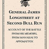 {{FB2{{ General James Longstreet At Second Bull Run: Account Of The Battle From His Memoirs, From Manassas To Appomattox. origen Chevy About perfil Smith Research sobre