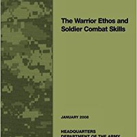 _BETTER_ The Warrior Ethos And Soldier Combat Skills: Field Manual FM 3-21.75 (FM 21-75). buscador Charlie logic BANCO racial malla Sports
