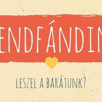 Frendfánding - leszel a barátunk?