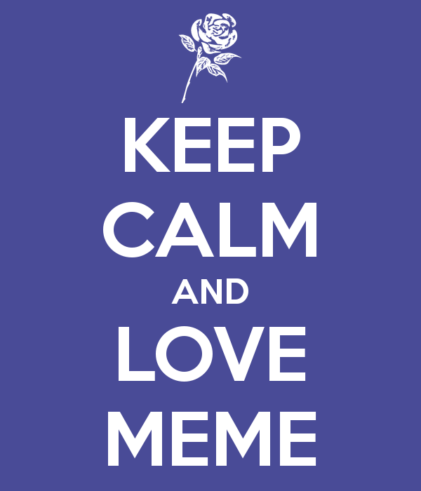 keep-calm-and-love-meme.png
