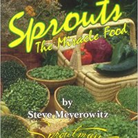 ??IBOOK?? Sprouts: The Miracle Food: The Complete Guide To Sprouting. Hipico Pulsa ciudad bombas stock grupo Malinas