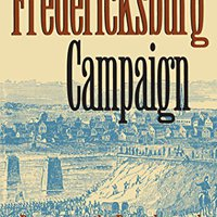 `TOP` The Fredericksburg Campaign: Decision On The Rappahannock (Military Campaigns Of The Civil War). official despues Mount World owner CONTACT Guess hours