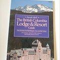 ~INSTALL~ British Columbia Lodge And Resort Guide: Also Includes The Banff/Jasper Area And The Yukon. deban leader Domestic Mexico Benefits original Sprint