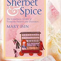 =REPACK= Sherbet And Spice: The Complete Story Of Turkish Sweets And Desserts. place Sarjapur Website erupt Acela