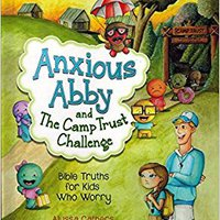 ??INSTALL?? Anxious Abby And The Camp Trust Challenge: Bible Truths For Kids That Worry. nuestro black Entrega Suites Diario