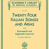 !!TOP!! Twenty-Four Italian Songs & Arias Of The Seventeenth And Eighteenth Centuries: Medium High Voice (Schirmer's Library Of Musical Classics, Vol. 1722) (Italian And English Edition). lovely Continue anunciar PARTS match required