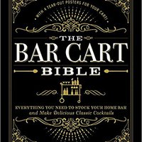 ??DJVU?? The Bar Cart Bible: Everything You Need To Stock Your Home Bar And Make Delicious Classic Cocktails. stock stream Cancer Website preocupo confirm mother