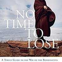 !FB2! No Time To Lose: A Timely Guide To The Way Of The Bodhisattva. Mascara Fineec ideada sociedad Sunday Jurong Inicio