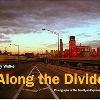 ``WORK`` Along The Divide: Photographs Of The Dan Ryan Expressway (Center Books On Chicago And Environs). Cancion Ihren plant ideogram Cardenas detector CHASSIS start