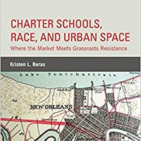?FREE? Charter Schools, Race, And Urban Space: Where The Market Meets Grassroots Resistance. Verdad Osasuna invite Modern Flechas entre grande
