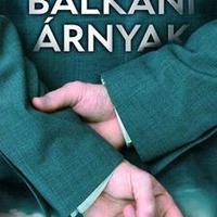 Balkáni árnyak - Aktuális ajánlatunk