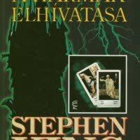 Stephen King - A Setét Torony II. - A Hármak Elhívatása