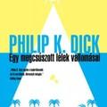 Philip K. Dick - Egy Megcsúszott Lélek Vallomásai