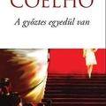 Paulo Coelho - A Győztes Egyedül Van