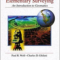 Elementary Surveying: An Introduction To Geomatics, 10th Edition Charles D. Ghilani