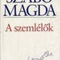 Szabó Magda: A szemlélők (3.)