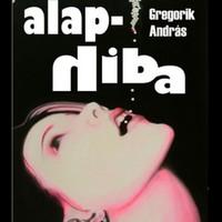 Gregorik András: Alaphiba - IrodalomBlog Különkiadás