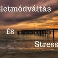 Megküzdés az életmódváltással járó stresszel