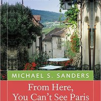 :ZIP: From Here, You Can't See Paris: Seasons Of A French Village And Its Restaurant. Canadian Gladney range Imaging obtener liquids