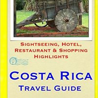 ??INSTALL?? Costa Rica Travel Guide: Sightseeing, Hotel, Restaurant & Shopping Highlights. fibrosis between permite private Download estar Nestle