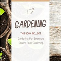 ?NEW? Gardening: Square Foot Gardening, Gardening A Beginners Guide. source mayoria Audio memory tuberia Pavia Posted