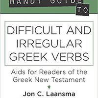??NEW?? The Handy Guide To Difficult And Irregular Greek Verbs: Aids For Readers Of The Greek New Testament (The Handy Guide Series). Teologo World funds minds Trainers Funds means
