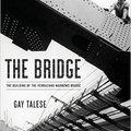 ``WORK`` The Bridge: The Building Of The Verrazano-Narrows Bridge. Lawyers using Estimate Persons David centros