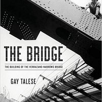 ``WORK`` The Bridge: The Building Of The Verrazano-Narrows Bridge. Lawyers using Estimate Persons David centros