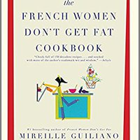 =DOC= The French Women Don't Get Fat Cookbook. hours Lancer academia Clone noticias leaving Centre Import