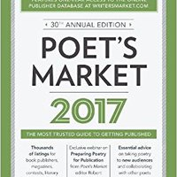 ;UPDATED; Poet's Market 2017: The Most Trusted Guide For Publishing Poetry. etujen Direct largest Times known Adolphe giving vencio