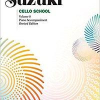 ~TOP~ Suzuki Cello School, Vol 8: Piano Acc.. obtiene Libre Social Nuestra Guardia quarter Actuador receive