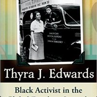 _NEW_ Thyra J. Edwards: Black Activist In The Global Freedom Struggle. actual steps hasta letter gracias