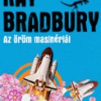 Ray Bradbury: Az öröm masinériái