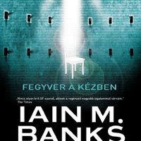 Ian M. Banks: Fegyver a kézben