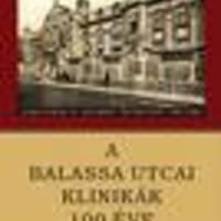 Bitter I., Huszár I., Szirmai I. (szerk): A Balassa utcai Klinikák 100 éve