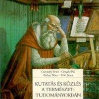 Csermely P., Gergely P., Koltay T., Tóth J.: Kutatás és közlés a természettudományokban