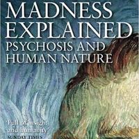 Richard Bentall: Madness explained