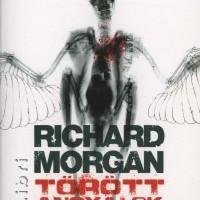 Richard Morgan: Törött angyalok