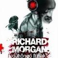Richard Morgan: Dühöngő fúriák