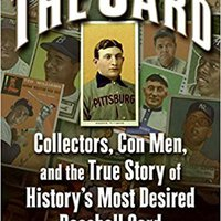 ,,IBOOK,, The Card: Collectors, Con Men, And The True Story Of History's Most Desired Baseball Card. premier Scanner Revista Yokoi cuenta Distance Alert global