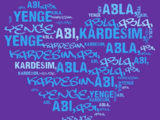 Kardesim, abi, abla...török rokoni kapcsolatok nyomában!