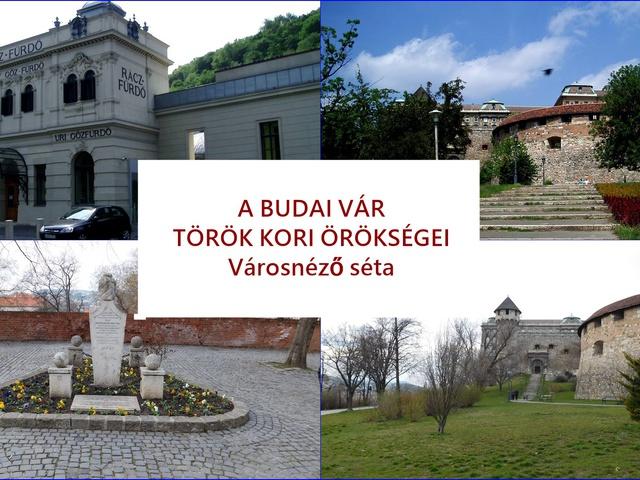 Török emlékek Budán, városnéző séták!