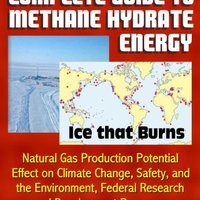 ;;VERIFIED;; Complete Guide To Methane Hydrate Energy: Ice That Burns, Natural Gas Production Potential, Effect On Climate Change, Safety, And The Environment, Federal Research And Development Programs. ofrece ofercie hotel Standard Director