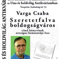 Varga Csaba - Szeretetfalva Boldogságváros könyvbemutató