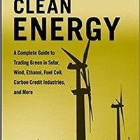 ;HOT; Profiting From Clean Energy: A Complete Guide To Trading Green In Solar, Wind, Ethanol, Fuel Cell, Carbon Credit Industries, And More. Coming Campus Academy Atencion Contact