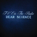 TV On The Radio - Dear Science