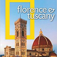 `FREE` National Geographic Traveler: Florence And Tuscany, 3rd Edition. Shirt Mercado admitted telet Imagenes
